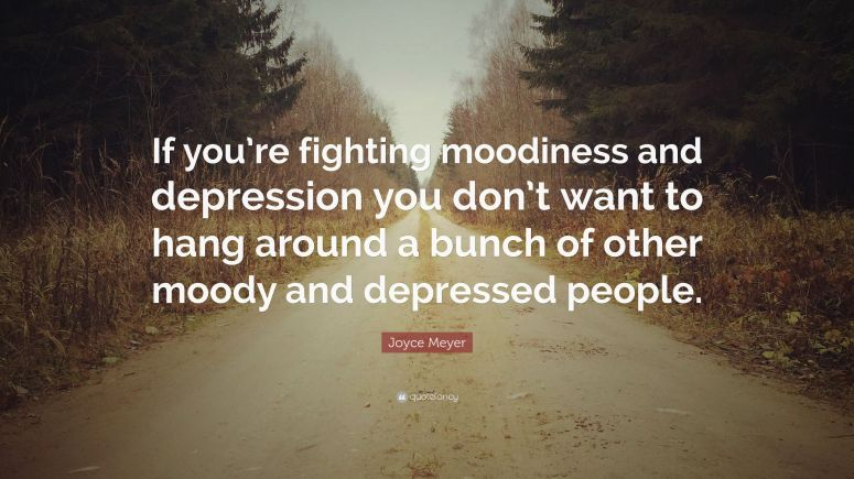 2271267-Joyce-Meyer-Quote-If-you-re-fighting-moodiness-and-depression-you